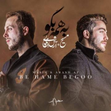 Download Masih & Arash AP's new song called Be Hame Begoo