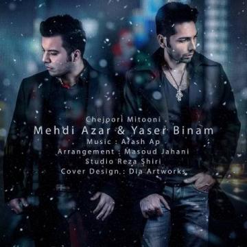 Download  Yaser Binam & Mehdi Azar's new song called Chejoori Mitooni