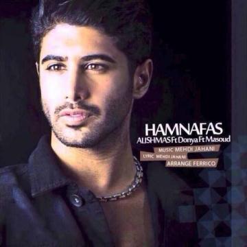 Download Alishmas Ft Donya & Masoud Sadeghloo's new song called Hamnafas