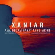 Download Xaniar's new song called Ama Delam Vasat Tang Mishe