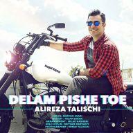 Download Alireza Talischi 's new song called Delam Pishe Toe