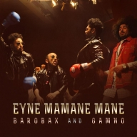 Download Barobax & Gamno 's new song called Eyne Mamane Mane