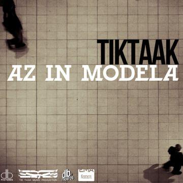 Download Tik Taak 's new song called Az In Modela