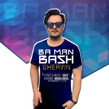 Download Shervin's new song called  Ba Man Bash
