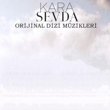 دانلود تیتراژ سریال ترکیه ای Kara Sevda از Toygar Isikli