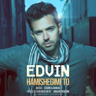 Download Edvin's new song called Hamisheghimi To