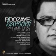 Download MohammadReza Moghaddam's new song called Roozaye Barooni