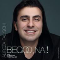 Download Alireza Talischi's new song called Begoo Na