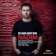 Download Nadim 's new song called Be man Adat Kon