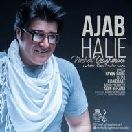 Download Mehdi Yaghmaei's new song called Ajab Halie