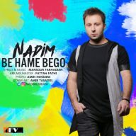 Download Nadim 's new song called Be Hame Begoo