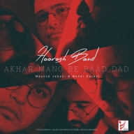 Download Hoorosh Band's new song called Akhar Mano Be Baad Dad