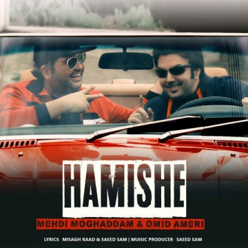 Download Mehdi Moghaddam & Omid Ameri's new song called Hamishe