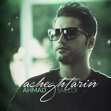 Download Ahmad Saeedi's new song called Asheghtarin