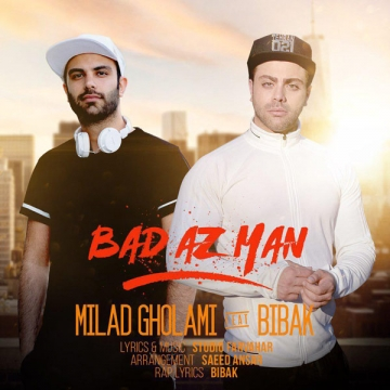 Download Milad Gholami Ft Mohammad Bibak's new song called Bad Az Man