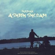 Download Fariman's new song called Ashegh Shodam