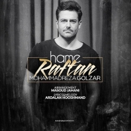 Download Mohammadreza Golzar's new song called Hame Raftan