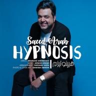 Download Saeed Arab's new song called Hypnosis
