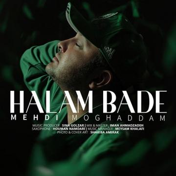 Download Mehdi Moghaddam 's new song called Halam Bade