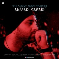Download Ahmad Safaei's new song called To Vase Man Eshghi
