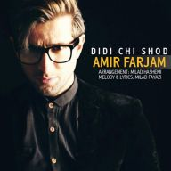 Download Amir Farjam 's new song called  Didi Chi Shod