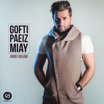 Download Amir Farjam's new song called Gofti Paeiz Miay