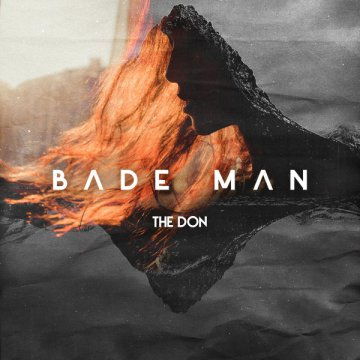 Download The Don's new song called Bade Man