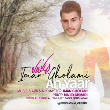 Download Iman Gholami 's new song called An Yaar