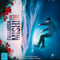 Download Octave Ft Morvarid's new song called Faramosh Mishi