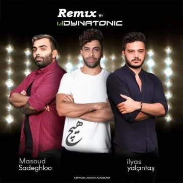 Download Masoud Sadeghloo & Ilyas Yalcintas's new song called Hich (Dynatonic Remix)