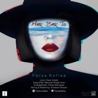 Download Parsa Rafiei's new song called Har Bar To