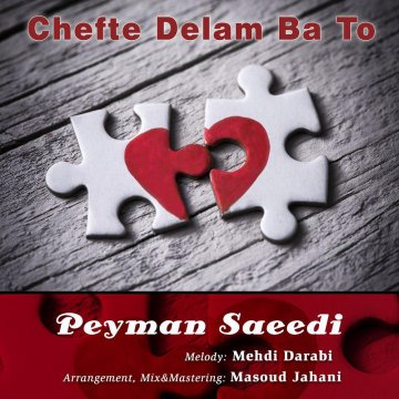 Download Peyman Saeedi's new song called Chefte Delam Ba To