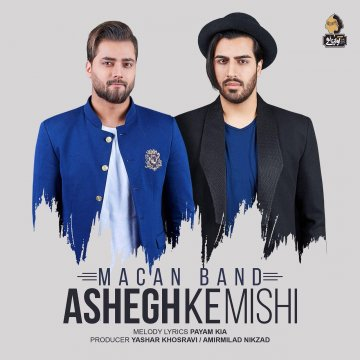 Download Macan Band's new song called Ashegh Ke Mishi