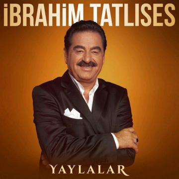 دانلود آهنگ جدید Ibrahim Tatlises به نام Yaylalar