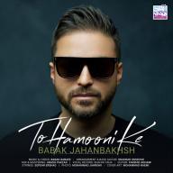 Download Babak Jahanbakhsh's new song called To Hamooni Ke