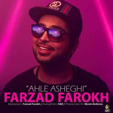 Download Farzad Farokh's new song called Ahle Asheghi