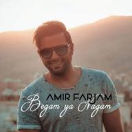 Download Amir Farjam 's new song called Begam Ya Nagam