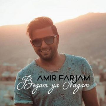 Download Amir Farjam 's new song called Begam Ya Nagam