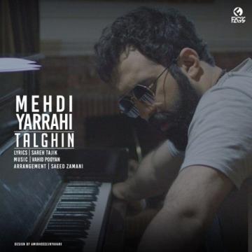 Download Mehdi Yarrahi 's new song called Talghin