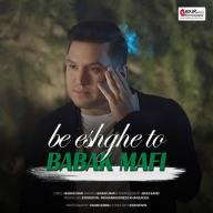 Download Babak Mafi's new song called Be Eshghe To