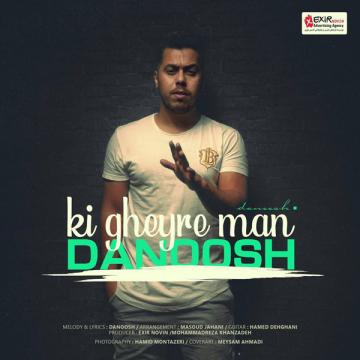Download Danoosh's new song called Ki Gheyre Man