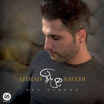Download Ahmad Saeedi 's new song called Hey Baroon