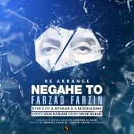 Download Farzad Farzin's new song called Negahe To (Remix)
