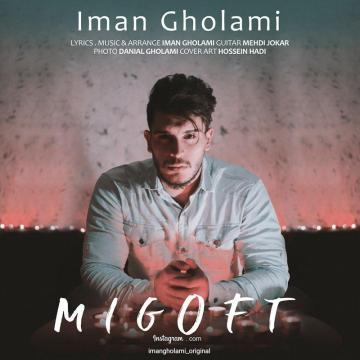 Download Iman Gholami's new song called Migoft
