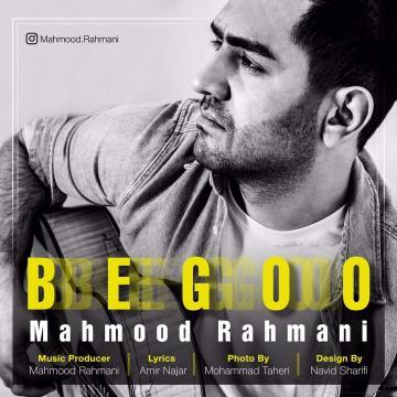 Download Mahmood Rahmani's new song called Begoo