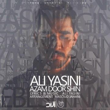 Download Ali Yasini 's new song called  Azam Door Shin