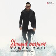 Download Babak Mafi's new song called Shayad Oonam