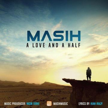 Download Masih's new song called a Love and a Half