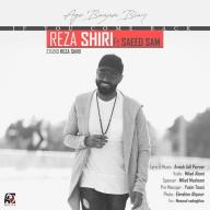 Download Reza Shiri Ft Saeed Sam's new song called Age Bazam Biay