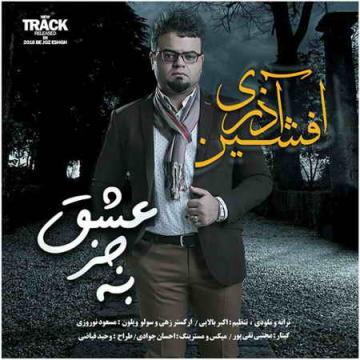 Download Afshin Azari's new song called Be Joz Eshgh